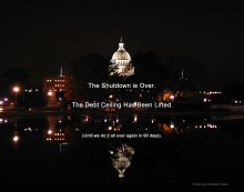 Phot of U.S. Capitol at night with captions: The Shutdown is Over. The Debt Ceiling Has been Lifted. - Until we do it all over again in 90 days.